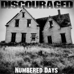 Discouraged - Numbered Days