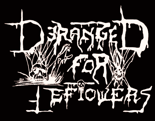 Deranged for Leftovers Productions