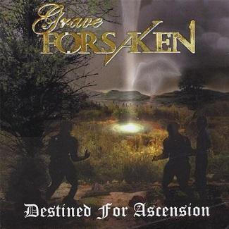 Grave Forsaken - Destined For Ascension (2008) Death/Thrash 188272
