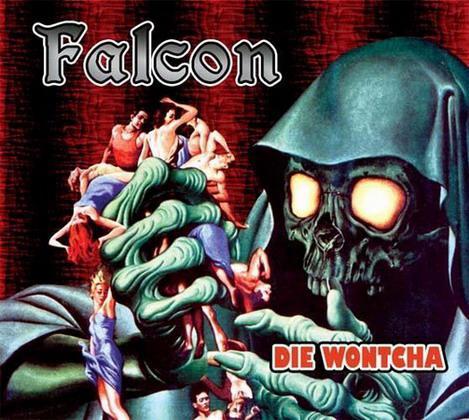 Falcon - Die Wontcha