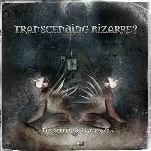 Transcending Bizarre? - The Serpent's Manifolds