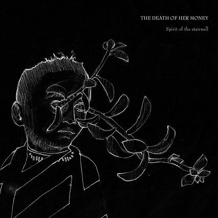 The Death of Her Money - Spirit of the Stairwell