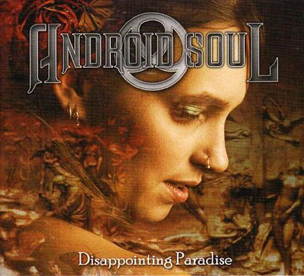 Android Soul - Disappointing Paradise