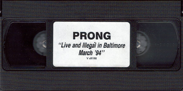 Prong - Live and Illegal in Baltimore - March '94