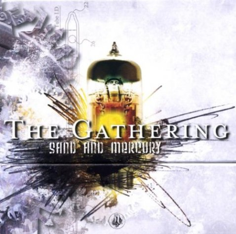The Gathering - Sand and Mercury