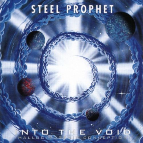 Steel Prophet - Into the Void (Hallucinogenic Conception)