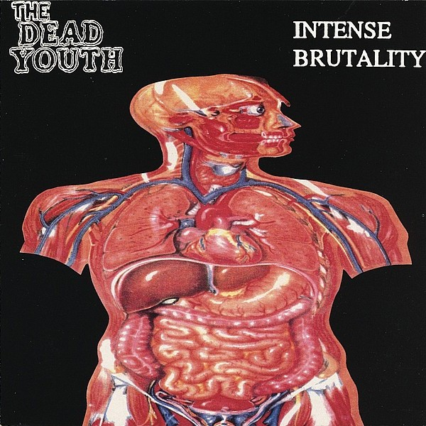 The Dead Youth - Intense Brutality