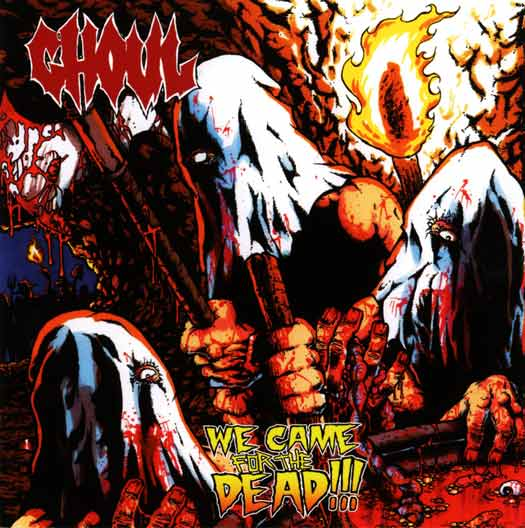Ghoul - We Came for the Dead!!!