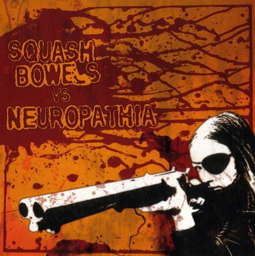 Squash Bowels / Neuropathia - Squash Bowels vs. Neuropathia