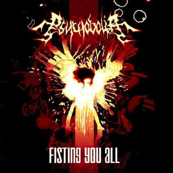 Psychobolia - Fisting You All