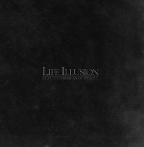 Life Illusion - Into the Darkness of My Soul