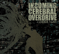 Incoming Cerebral Overdrive - Cerebral heART