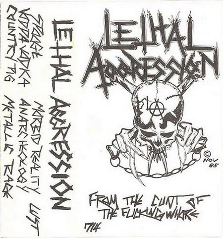 Lethal Aggression - From the Cunt of the Fucking Whore