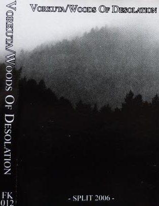 Vorkuta / Woods of Desolation - Vorkuta / Woods of Desolation