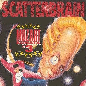 Scatterbrain - Mozart Sonata #3
