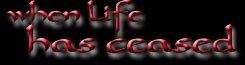 When Life Has Ceased - Logo