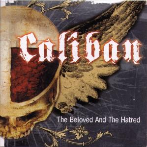 Caliban - The Beloved and the Hatred