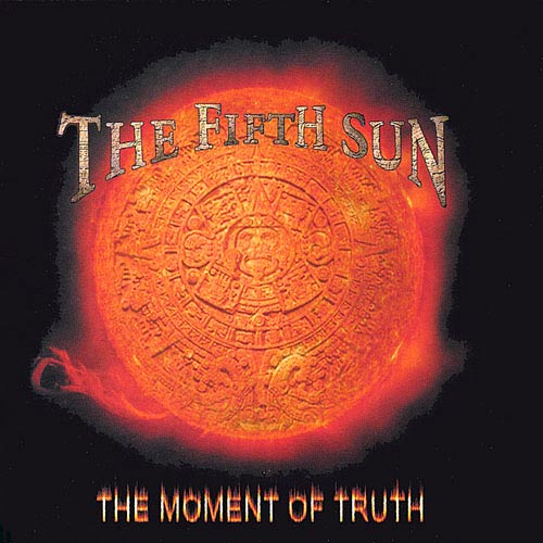The Fifth Sun - The Moment of Truth