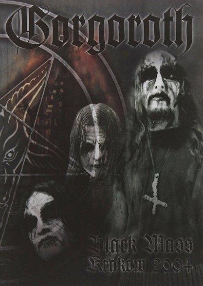 Gorgoroth - Black Mass Kraków 2004
