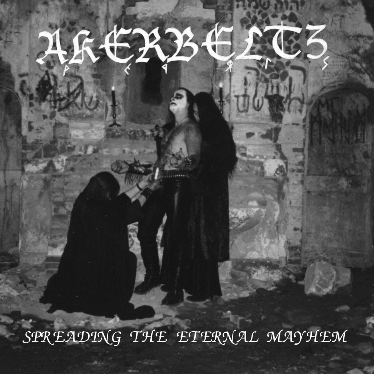 Akerbeltz - Spreading the Eternal Mayhem