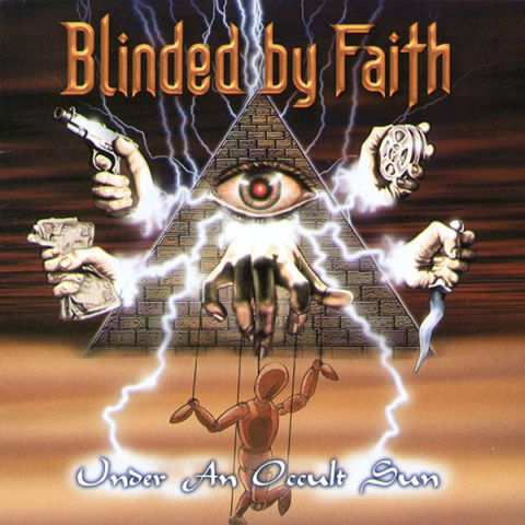 Blinded by Faith - Under an Occult Sun