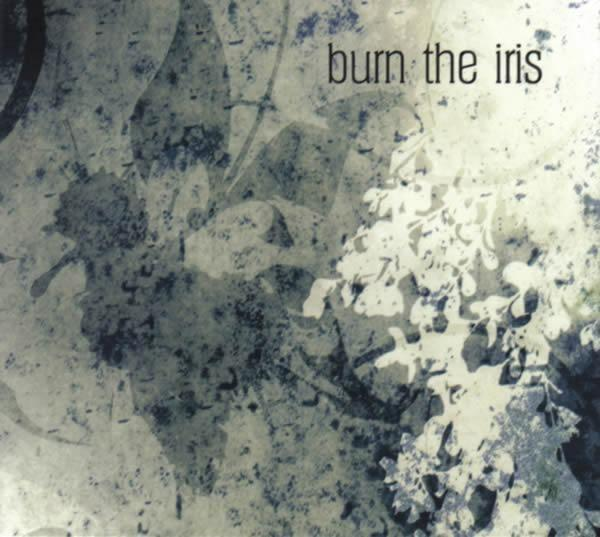 Burn the Iris - Burn the Iris