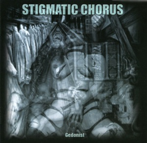 Stigmatic Chorus - Gedonist