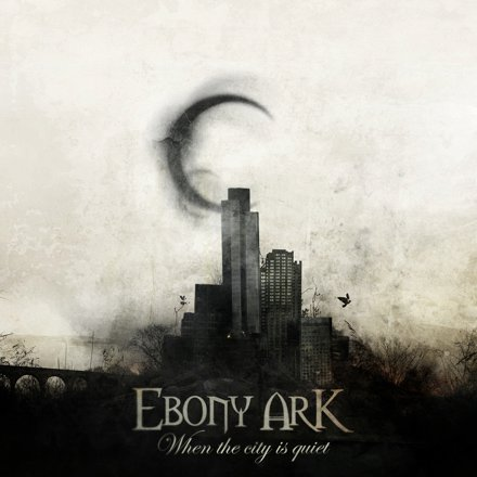 Ebony Ark - When the City Is Quiet
