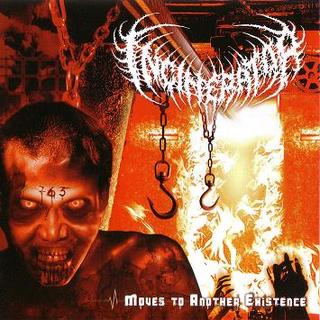 Incinerator - ...Moves to Another Existence