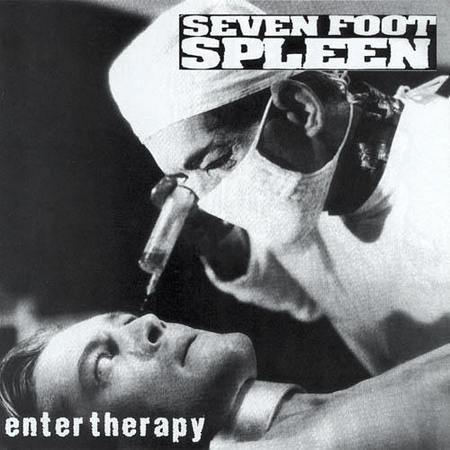Seven Foot Spleen - Enter Therapy