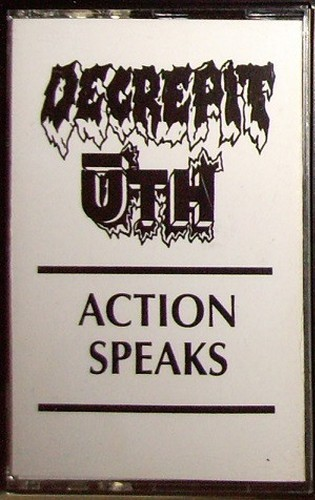 Decrepit Ūth - Action Speaks
