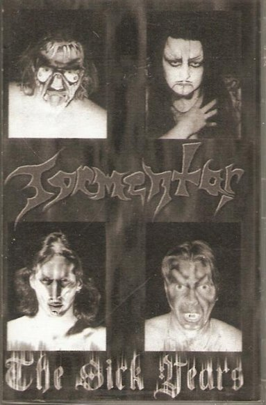 Tormentor - The Sick Years