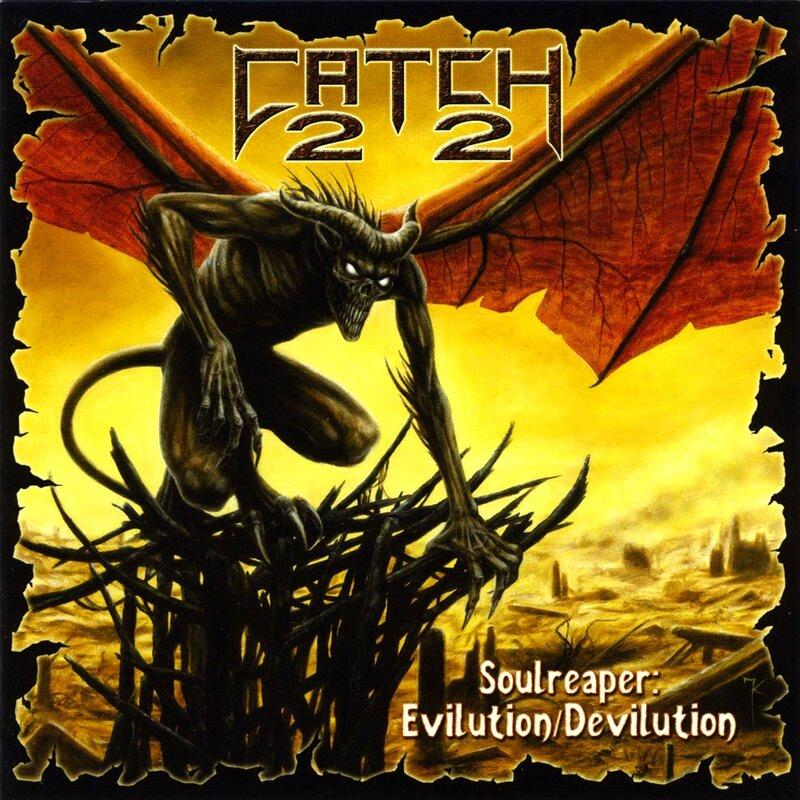 Catch 22 - Soulreaper: Evilution/Devilution
