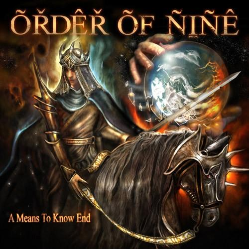 Order of Nine - A Means to Know  End
