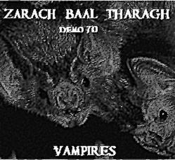 Zarach 'Baal' Tharagh - Demo 70 - Vampires