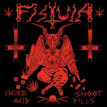 Fistula – Smoke Acid, Shoot Pills [ep] – (2008)