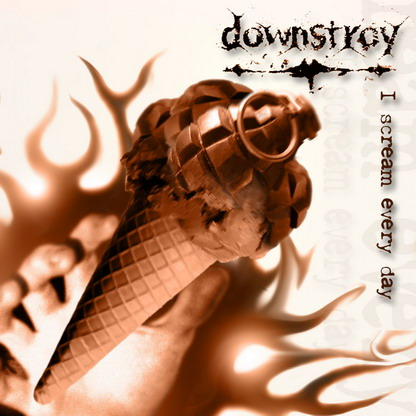 Downstroy - I Scream Every Day
