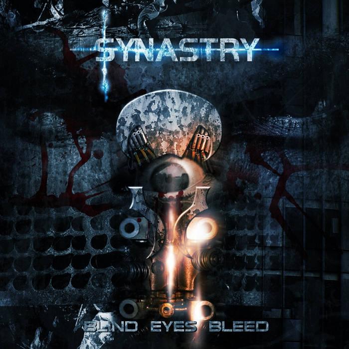 Synastry - Blind Eyes Bleed
