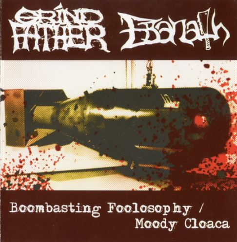 Ebanath / Grindfather - Boombasting Foolosophy / Moody Cloaca