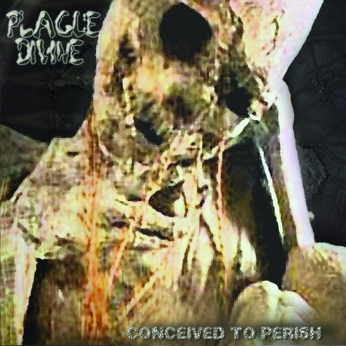 Plague Divine - Conceived to Perish