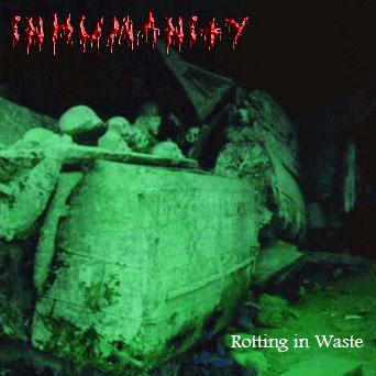 Inhumanity - Rotting in Waste