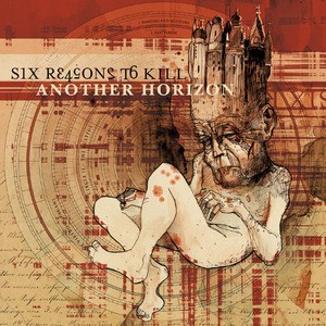 Six Reasons to Kill - Another Horizon