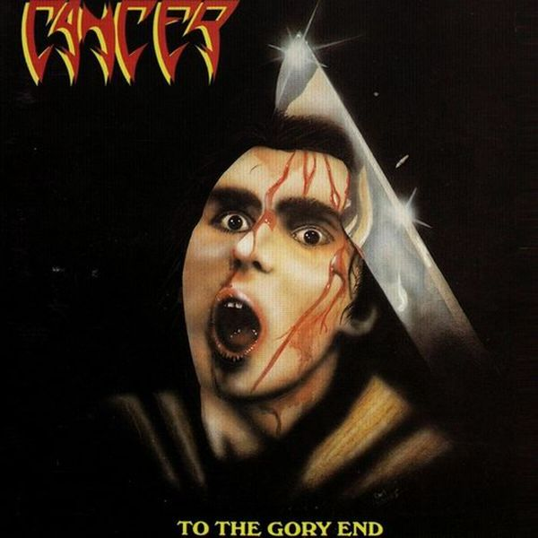Cancer - To the Gory End