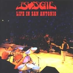 Budgie - Life in San Antonio