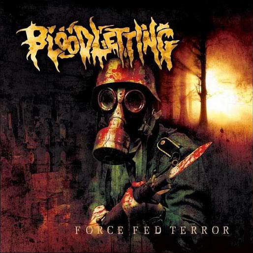 Bloodletting - Force Fed Terror