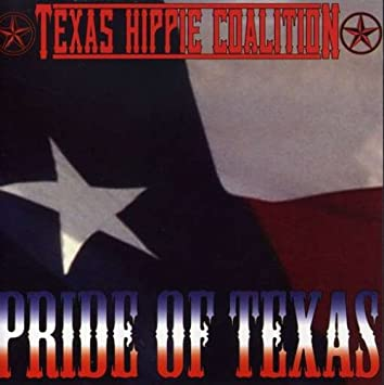 Texas Hippie Coalition - Pride of Texas