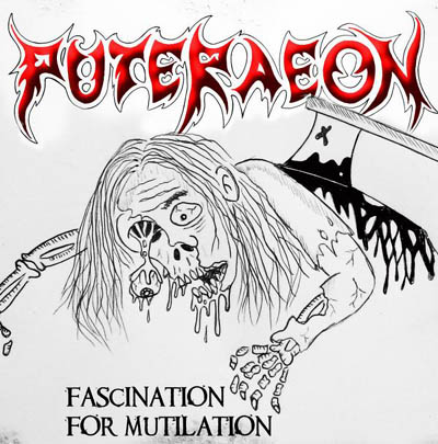 Puteraeon - Fascination for Mutilation