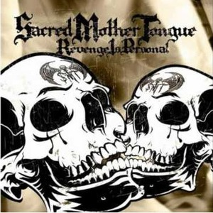 Sacred Mother Tongue - Revenge Is Personal