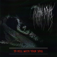 Inhumane Deathcult - To Hell with Your Soul