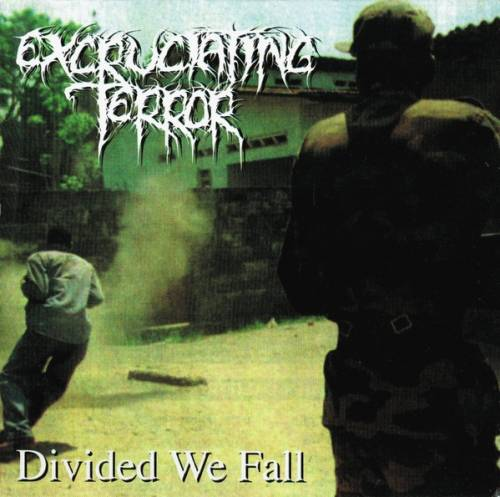 Excruciating Terror - Divided We Fall